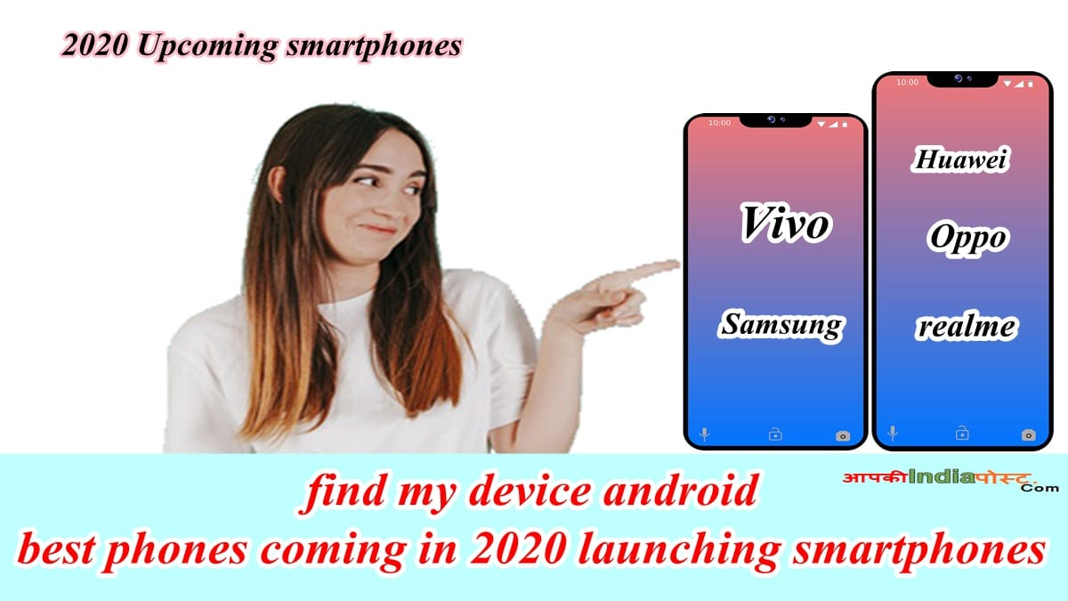 find my device android best phones coming in 2020 launch smartphones
