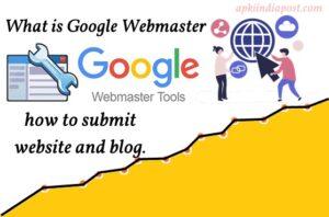 What is Google Webmaster, गूगल वेबमास्टर क्या है, website submit कैसे करें